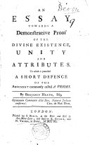 An Essay Towards a Demonstrative Proof of the Divine Existence  Unity and Attributes