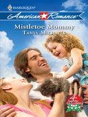 Mistletoe Mommy Mills Boon Love Inspired 4 Seasons In Mistletoe Book 3  PDF