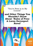You re Nose Is in My Crotch  and Other Things You Shouldn t Know about Rules of Prey