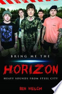 Bring Me the Horizon   Heavy Sounds from the Steel City
