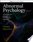 """Abnormal Psychology: The Science and Treatment of Psychological Disorders"" by Ann M. Kring, Sheri L. Johnson"