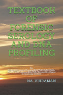 Textbook of Forensic Serology and DNA Profiling Book