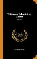 Writings of John Quincy, Adams;