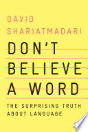 Don t Believe a Word  The Surprising Truth About Language