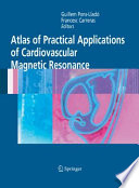 Atlas of Practical Applications of Cardiovascular Magnetic Resonance Book