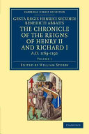 Gesta Regis Henrici Secundi Benedicti Abbatis. The Chronicle of the Reigns of Henry II and Richard I, AD 1169-1192
