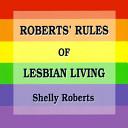 Roberts Rules Of Lesbian Living Book PDF