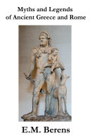 Myths And Legends Of Ancient Greece And Rome [Pdf/ePub] eBook