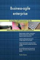 Business Agile Enterprise Complete Self Assessment Guide Book