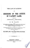 The Law in Patents and Decisions of the Courts in Patent Cases