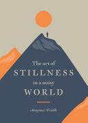 Pdf The Art of Stillness in a Noisy World