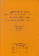A woman of valor: Jerusalem Ancient Near Eastern Studies in Honor of Joan Goodnick Westenholz