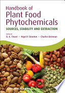 """Handbook of Plant Food Phytochemicals: Sources, Stability and Extraction"" by Brijesh K. Tiwari, Nigel P. Brunton, Charles Brennan"