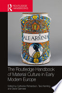 The Routledge Handbook Of Material Culture In Early Modern Europe Book