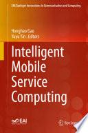 Intelligent Mobile Service Computing