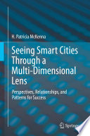 Seeing Smart Cities Through a Multi Dimensional Lens