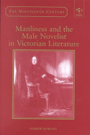 Manliness And The Male Novelist In Victorian Literature