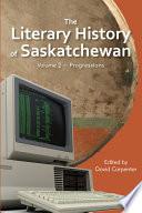 The Literary History of Saskatchewan Book