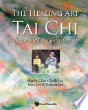 Healing Art Of Tai Chi The Becoming One With Nature