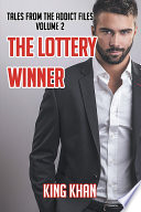 Tales from the addict files volume 2: The Lottery Winner