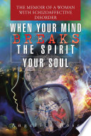 When Your Mind Breaks the Spirit of Your Soul Book