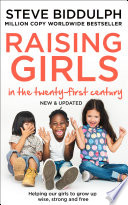 Raising Girls in the 21st Century  Helping Our Girls to Grow Up Wise  Strong and Free