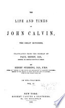 The Life and Times of John Calvin Book