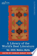 A Library Of The World S Best Literature Ancient And Modern Vol Xxvi Forty Five Volumes Moli Re Myths