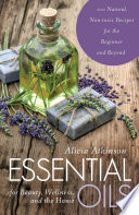 Essential Oils for Beauty  Wellness  and the Home Book