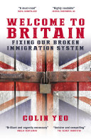 Welcome to Britain  Fixing Our Broken Immigration System
