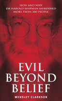 Evil Beyond Belief How And Why Dr Harold Shipman Murdered 357 People [Pdf/ePub] eBook