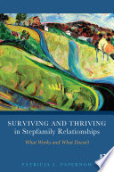 """Surviving and Thriving in Stepfamily Relationships: What Works and What Doesn't"" by Patricia L. Papernow"