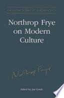 Northrop Frye On Modern Culture