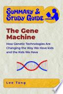 Summary   Study Guide   The Gene Machine