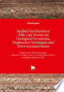 Applied Geochemistry with Case Studies on Geological Formations, Exploration Techniques and Environmental Issues