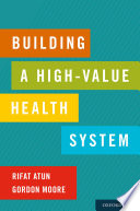 Building a High Value Health System