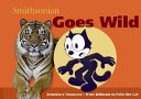 Smithsonian Goes Wild  Spotlight Smithsonian