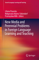 New Media and Perennial Problems in Foreign Language Learning and Teaching