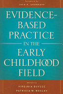 Evidence based Practice in the Early Childhood Field