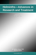 Helminths   Advances in Research and Treatment  2012 Edition