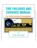 TIRE FAILURES AND EVIDENCE MANUAL