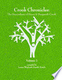Crook Chronicles: The Descendants of Henry & Margareth Crook = Volume 2