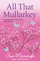 All That Mullarkey (Choc Lit)