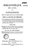 Bibliothèque de Lyon. Catalogue des livres qu'elle renferme dans la section du théâtre...