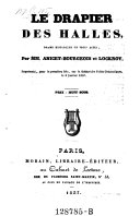 Le drapier des halles, drame historique en 3 actes