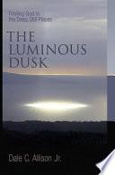 The Luminous Dusk