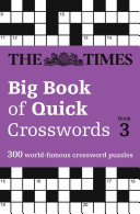 The Times Big Book of Quick Crosswords 3: a Bumper Collection of 300General-Knowledge Puzzles