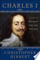 Charles I A Life Of Religion War And Treason