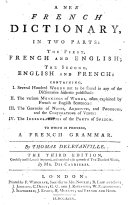 A New French Dictionary, in two parts ... French and English ... English and French ... To which is prefixed, a French grammar ... The third edition, carefully revised ... by Mr. Des Carrières