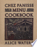 Chez Panisse Menu Cookbook Book